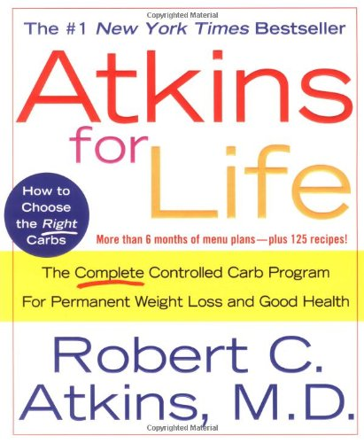 Atkins for Life: The Complete Controlled Carb Program for Perman
