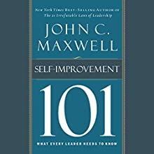 Self-Improvement 101: What Every Leader Needs to Know (       UNABRIDGED) by John C. Maxwell Narrated by Sean Runnette