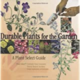 Durable Plants for the Garden: A Plant Select Guide ~ Plant Select