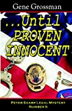 ...Until Proven Innocent: A Peter Sharp Legal Mystery