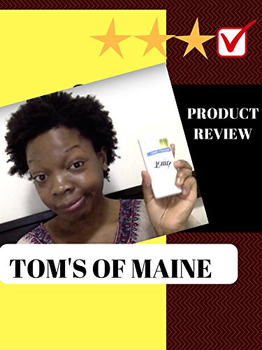 Review: Product Review: Tom's Of Maine