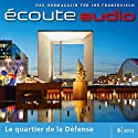 Écoute audio - La Défense. 6/2012: Französisch lernen Audio - Das Viertel La Défense Audiobook by  div. Narrated by  div.