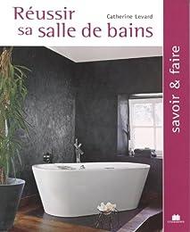 Réussir sa salle de bains