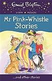 Mr Pink-Whistle Stories (Enid Blyton: St...