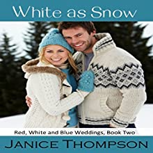 White as Snow: Red, White and Blue Weddings Book 2 (       UNABRIDGED) by Janice Thompson Narrated by Beth Kesler