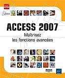 Access 2007 - Maîtrisez les fonctions avancées