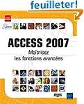 Access 2007 - Ma�trisez les fonctions...