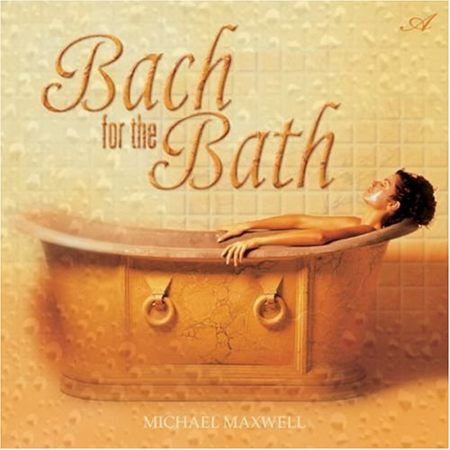 BACH FOR THE BATH CD