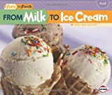 img - for From Milk to Ice Cream (Start to Finish, Second Series: Food) (Start to Finish, Second (Library)) book / textbook / text book