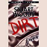 Dirt (       ABRIDGED) by Stuart Woods Narrated by Tony Roberts
