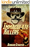 Immaculate Killers (Chamber 4 of the Guns of Seneca 6 Saga)