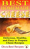 img - for Best Homemade Cheese: Delicious, Healthy, and Easy to Prepare Cheese Recipes book / textbook / text book
