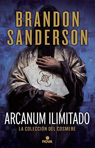 Arcanun Ilimitado/ Arcanum Unbounded (La coleccion del Cosmere / The Cosmere Collection)  [Sanderson, Brando] (Tapa Dura)