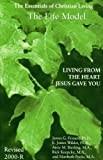 Life Model : Living from the Heart Jesus Gave You