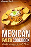 Mexican Paleo Cookbook: Healthy Journeys through Mexico thumbnail