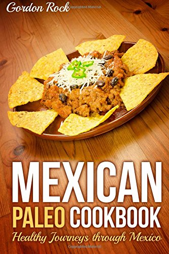 Mexican Paleo Cookbook: Healthy Journeys through Mexico image