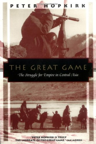 The Great Game: The Struggle for Empire in Central Asia (Kodansha Globe): Peter Hopkirk: 9781568360225: Amazon.com: Books
