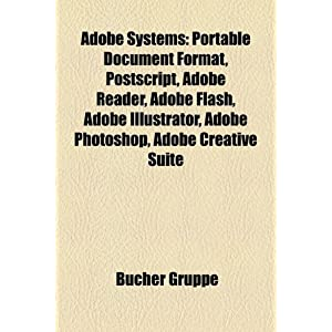 eBook Cover für  Adobe Systems Portable Document Format PostScript Adobe Reader Adobe Flash Adobe Illustrator Adobe Photoshop Adobe Creative Su