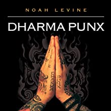 Dharma Punx Audiobook by Noah Levine Narrated by Noah Levine