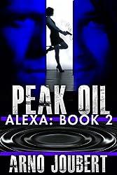 Alexa Book 2: Peak Oil (Alexa - The Series)