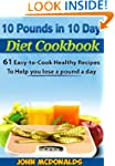 10 Pounds in 10 Days Diet Cookbook: 6...