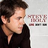 echange, troc Steve Holy - Love Don't Run