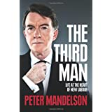 The Third Man: Life at the Heart of New Labourby Peter Mandelson