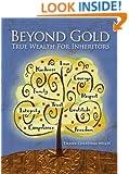 Beyond Gold: True Wealth for Inheritors