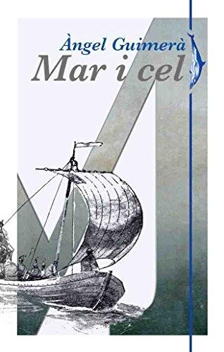 Mar i cel: Edició a cura de Joan Rossich (Catalan Edition)