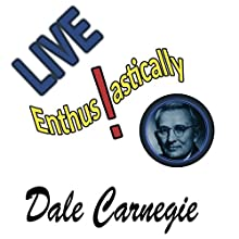 Live Enthusiastically Audiobook by Dale Carnegie Narrated by Jonathan Quinn
