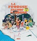 FROUSSE AUTOUR DU MONDE (LA) T.03