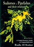 Seahorses, Pipefishes and Their Relat...