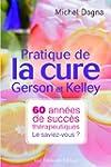 Pratique de la cure Gerson et Kelley...