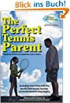 The Perfect Tennis Parent (English Ed...