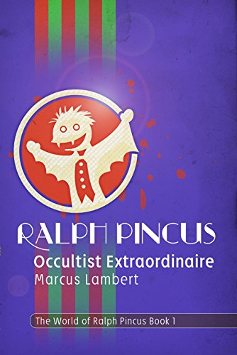 Why are all the sorrows of the world contained in the single tear of a gay unicorn?  Ralph Pincus, Occultist Extraordinaire by Marcus Lambert