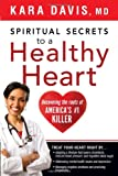 Spiritual Secrets to a Healthy Heart: Uncovering the Roots of Americas Number One Killer