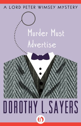 Dorothy L. Sayers - Murder Must Advertise (The Lord Peter Wimsey Mysteries Book 10) (English Edition)