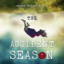 The Accident Season Audiobook by Moira Fowley-Doyle Narrated by Colby Minifie