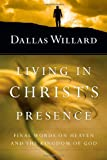 Living in Christs Presence: Final Words on Heaven and the Kingdom of God