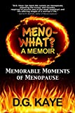 img - for Meno-What? A Memoir: Memorable Moments Of Menopause book / textbook / text book