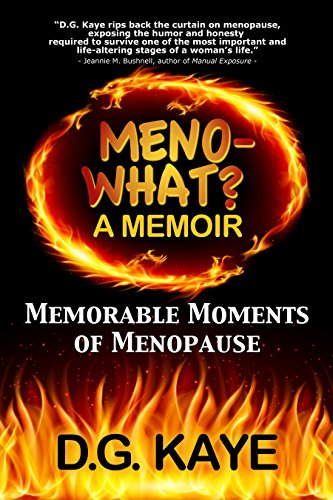 Book: Meno-What? A Memoir - Memorable Moments Of Menopause by D.G. Kaye