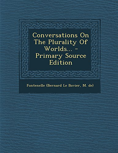 Conversations On The Plurality Of Worlds...