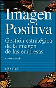 Amazon.com: Imagen Positiva: Gestion Estrategica de la Imagen de las