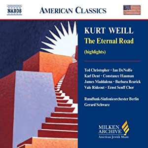 Kurt Weill: Eternal Road (Highlights) (Milken Archive of American Jewish Music)