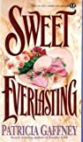 Sweet Everlasting (Topaz Historical Romances) (0451403754) by Gaffney, Patricia