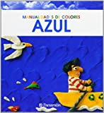 img - for Azul = Blue (Manualidades de Colores) by M. Angels Comella (2007-02-06) book / textbook / text book
