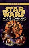 The Last Command: Star Wars (The Thrawn Trilogy): Volume 3 (Star Wars: The Thrawn Trilogy)