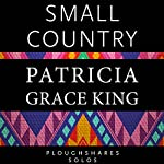 Small Country | Patricia Grace King