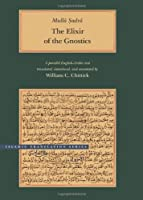 The Elixir of the Gnostics - A Parallel English- Arabic Text