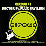 Circus One Presented by Doctor P & Flux Pavilion